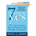 The 7 Triggers to Yes: The New Science Behind Influencing People's Decisions: Russell Granger