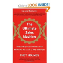 The Ultimate Sales Machine: Turbocharge Your Business with Relentless Focus on 12 Key Strategies: Chet Holmes