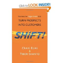 Shift!: Harness The Trigger Events That Turn Prospects Into Customers: Craig Elias, Tibor Shanto