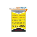How I Raised Myself from Failure to Success in Selling: Frank Bettger
