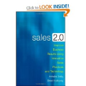 Sales 2.0: Improve Business Results Using Innovative Sales Practices and Technology: Anneke Seley, Brent Holloway