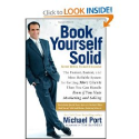 Book Yourself Solid: The Fastest, Easiest, and Most Reliable System for Getting More Clients Than You Can Handle
