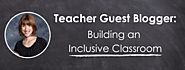 7 Tips for a Thriving Inclusive Classroom | AdoptAClassroom.org