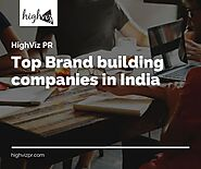 Top Brand building companies in India - HighViz PR