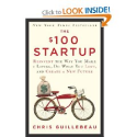 The $100 Startup: Reinvent the Way You Make a Living,Do What You Love,and Create a New Future