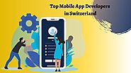 Top Mobile App Developers in Switzerland