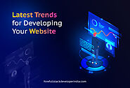 Latest Trends for Developing Your Website