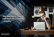 Top Reasons to Choose Full Stack Development Company
