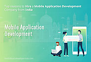 Top Reasons to Hire Mobile App Development Company in India