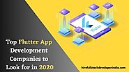 Top Flutter App Development Companies to Look for in 2020