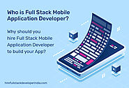 Who is Full Stack Mobile Application Developer?