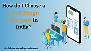 How do I choose a UIUX Design Company in India?