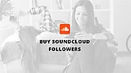 Buy SoundCloud Followers From $3 | Buy Real Media