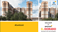 Brigade El Dorado Luxury Apartments in Bagalur Road North Bangalore - brigadeeldorado's diary