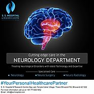 S.S. Hospital is one of the best Neurology Hospital in Thane that provides world class treatment, and rehabilitation ...