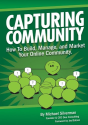 Capturing Community: How to Build, Manage, and Market Your Online Community