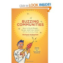 Buzzing Communities: How to Build Bigger, Better, and More Active Online Communities: Richard Millington: 97809883599...