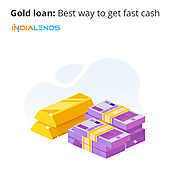 Gold Loans: The Best way to get fast cash