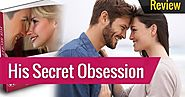 His Secret Obsession Review (2020) | Read This Before You Decide To Buy