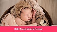 The Baby Sleep Miracle Review - An Honest & In-depth Review for 2020