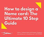 How to design a Name card: The Ultimate 10 Step Guide