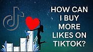 How Can I Buy More Likes On TikTok?