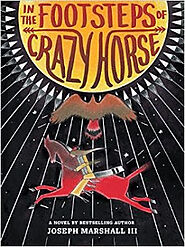 IN THE FOOTSTEPS OF CRAZY HORSE by Joseph Marshall III - AICL Review