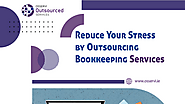 Reduce your stress by outsourcing bookkeeping services - Osservi