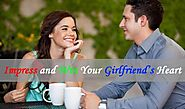 6 Ways to Impress and Win Your Girlfriend Heart - Quotespen.com