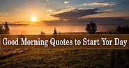 Good Morning Quotes – Best Inspirational Morning Quotes with Images to Start Your Day