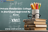 Private Polytechnic College In Jharkhand Approved By Aicte