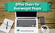 Most Comfortable Office Chairs For Overweight People