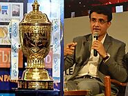 """Not hosting the IPL will cause losses to the tune of Rs 4,000 crore which is huge"" : Sourav Ganguly"