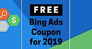 Free Bing Ads Coupon for 2019 - Get $100 in Free Advertising Credits - Cilderman Solutions