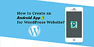How to Create an Android App for WordPress Website? - AppMomos