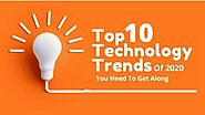 Top 10 Technology Trends Of 2020 You Need To Get Along