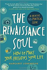 The Renaissance Soul: How to Make Your Passions Your LifeA Creative and Practical Guide