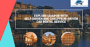 Explore Udaipur with Self-Driven and Chauffeur-Driven Car Rental Service