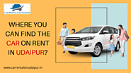 Where You Can Find The Car On Rent In Udaipur?