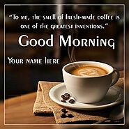 Good Morning Coffee Cup Wishes Images With Name