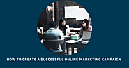 How To Create a Successful Online Marketing Campaign as Recommended a Pro Digital Marketing Agency in Toronto