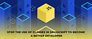 Stop The Use of Classes in Javascript to Become a Better Developer