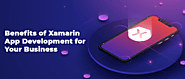 Benefits of Xamarin App Development for Your Business