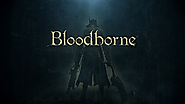 Bloodborne (PS4) - A masterpiece and why it's still relevant.