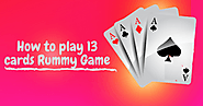 How to play 13 cards Rummy Game Better Than Anyone Else