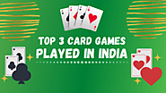 TOP 3 CARD GAMES PLAYED IN INDIA - Rummy App Rummy Facts