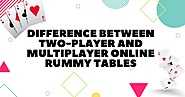 Difference between Two-Player and Multiplayer Online Rummy Tables