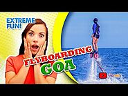 Flyboarding in Goa - Best Fly Board Adventure - Goa