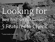 [Blog]Looking for Best Bird Net For Garden? 5 Features to Check @Bloglovin