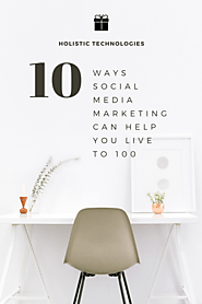 10 Ways Social Media Marketing Can Help You Live to 100